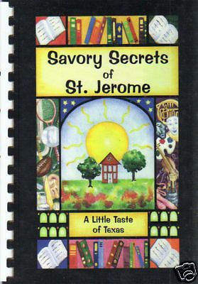 *HOUSTON TX 2000 SAVORY SECRETS COOK BOOK *ST JEROME CATHOLIC SCHOOL *TEXAS