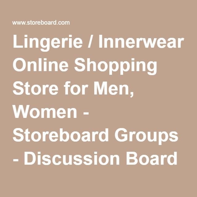 Lingerie / Innerwear Online Shopping Store for Men, Women - Storeboard Groups - Discussion Board