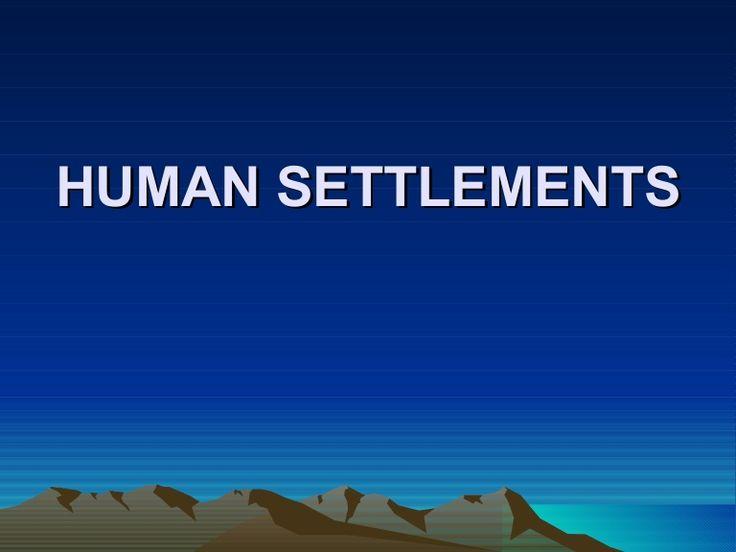 human-settlements by peyne via Slideshare
