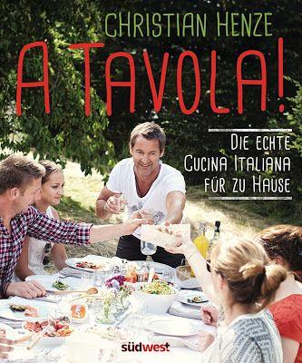 """Hamburg kocht!: Rezension: Christian Henze """"A Tavola! Die echte Cu..."""