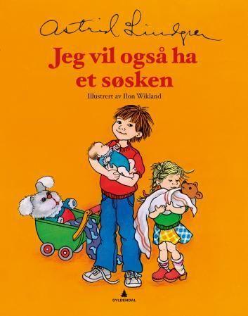 Jeg vil også ha et søsken - Astrid Lindgren Ilon Wikland Jo Tenfjord
