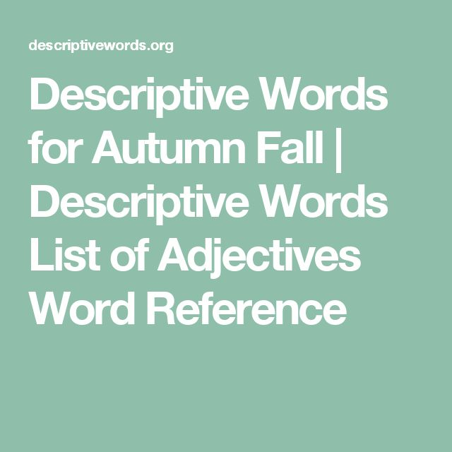 Descriptive Words for Autumn Fall | Descriptive Words List of Adjectives Word Reference