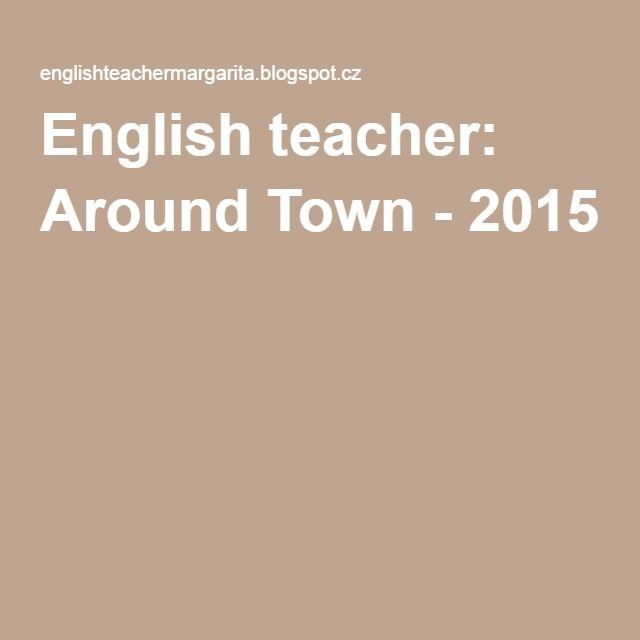 English teacher: Around Town - 2015