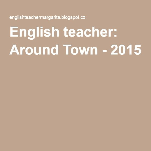 English teacher: Around Town - 2015