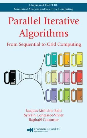 Parallel Iterative Algorithms: From Sequential to Grid Computing; Jacques Mohcine Bahi Sylvain Contassot-Vivier Raphael Couturier; Hardback