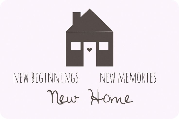 New Beginnings New Memories New Home