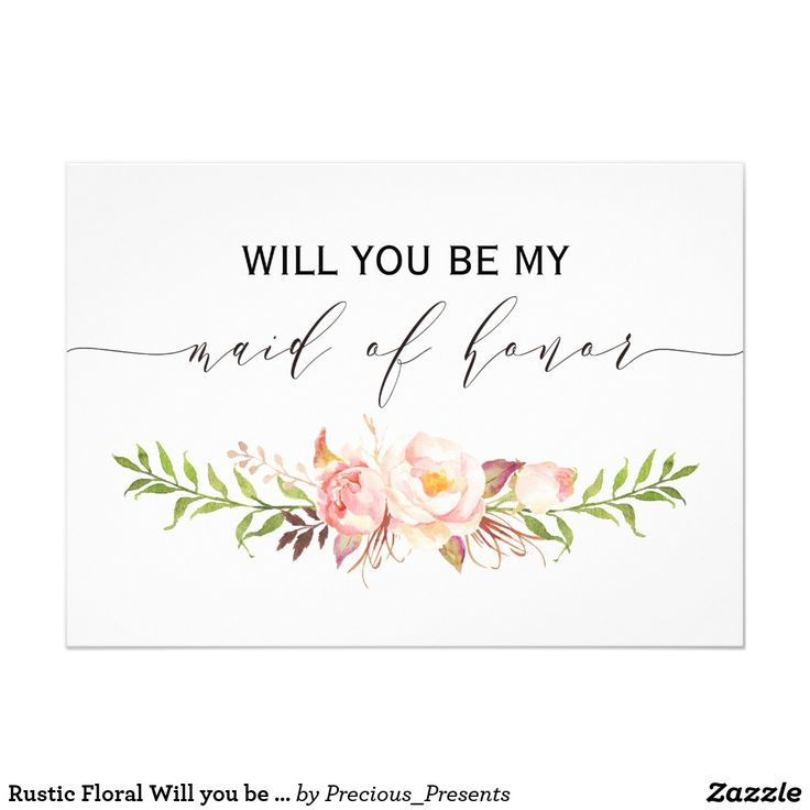 Rustic Floral Will You Be My Maid Of Honor 2sided1