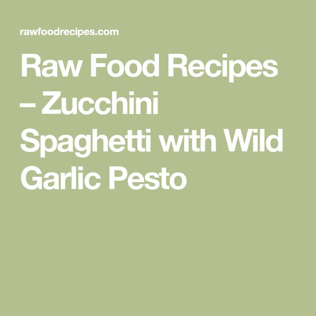 Raw Food Recipes – Zucchini Spaghetti with Wild Garlic Pesto