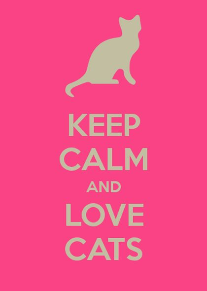 keepcalmandlovecats.png (420×590)