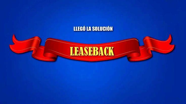 LEASEBACK: TU CASA ES TU CAPITAL PARA FINANCIAR TUS PROYECTOS