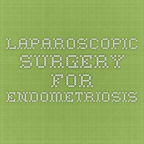 Laparoscopic Surgery for Endometriosis