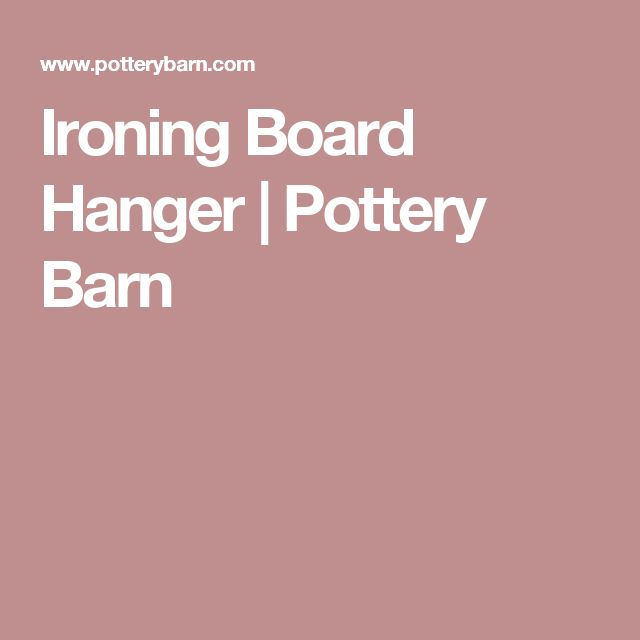 Ironing Board Hanger | Pottery Barn