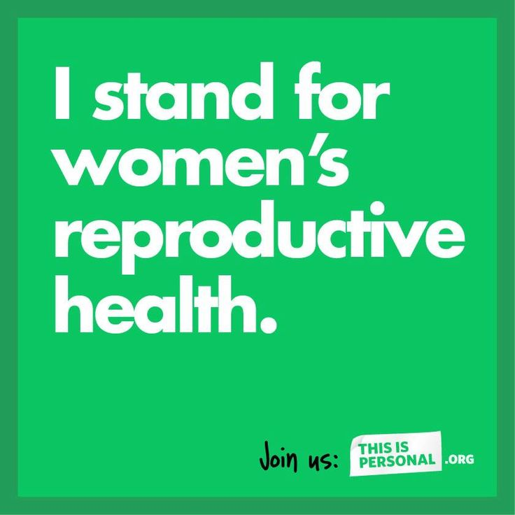 Women S Health: I Stand For Women's Reproductive Health