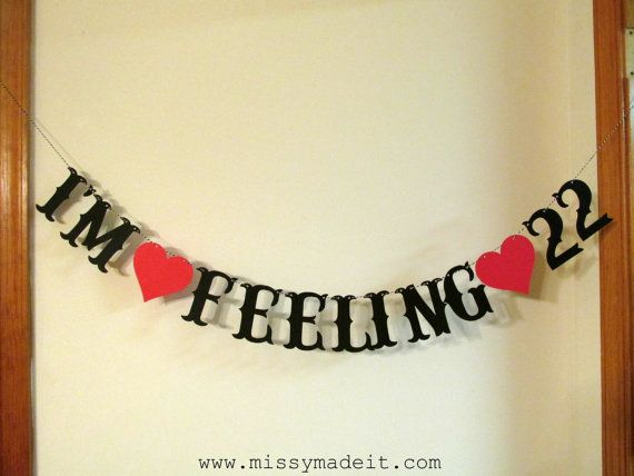 I'M FEELING 22 Banner Birthday Wedding by SweetPaperSprinkles, $7.00