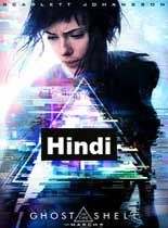 Ghost in the Shell (2017) Hindi Dubbed Full Movie Watch Online Free Downlaod Streaming