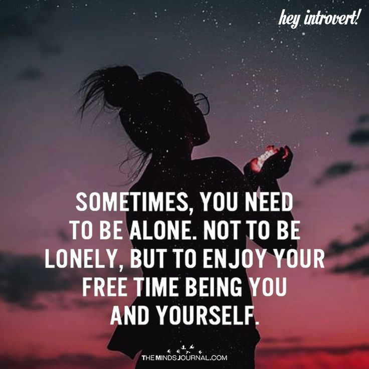 Sometimes, You Need To Be Alone - https://themindsjournal.com/sometimes-need-alone/