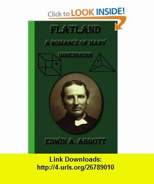 Flatland A Romance Of Many Dimensions (9781617430084) Edwin A. Abbott , ISBN-10: 1617430080  , ISBN-13: 978-1617430084 ,  , tutorials , pdf , ebook , torrent , downloads , rapidshare , filesonic , hotfile , megaupload , fileserve