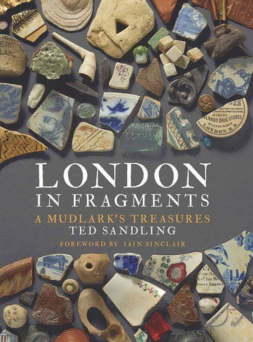 crosshoakley store ny lhxr  London in Fragments: A Mudlark's Treasures by Ted Sandling https://www