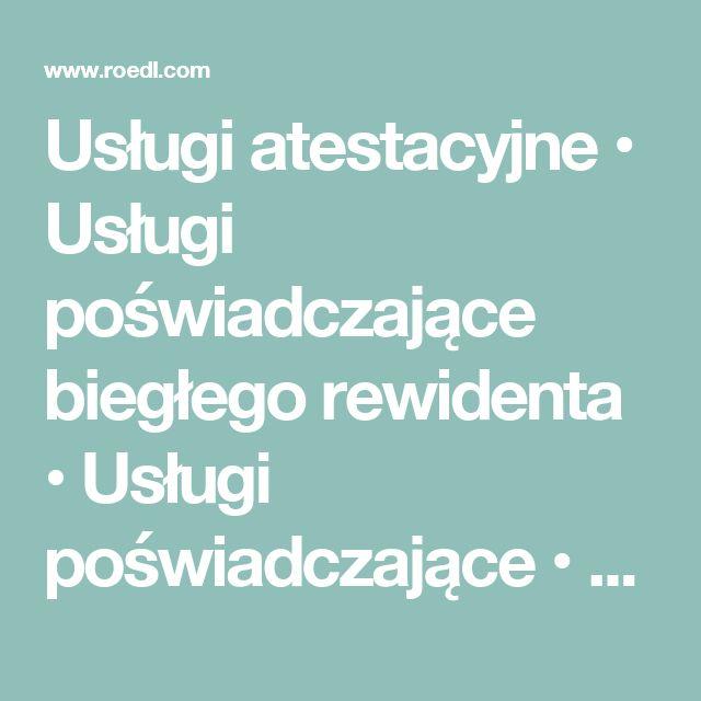 Usługi atestacyjne • Usługi poświadczające biegłego rewidenta • Usługi poświadczające • poświadczenie biegłego rewidenta • Warszawa, Kraków, Gdańsk, Gliwice, Poznań, Wrocław | Rödl & Partner