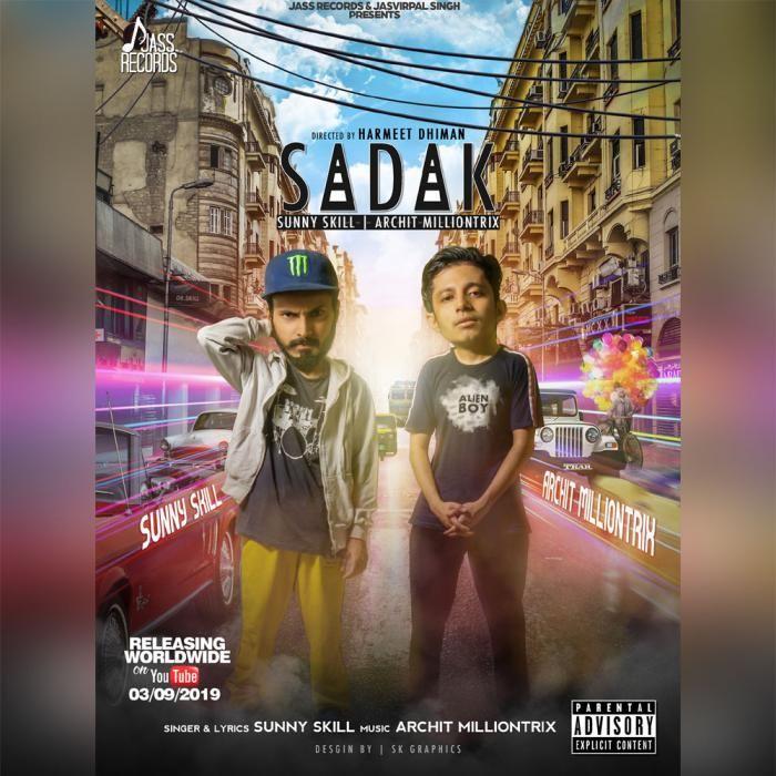 Sadak By Sunny Skill Archit Millontrix Mp3 Punjabi Song Download And Listen Songs Skills Mp3 Song