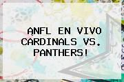 http://tecnoautos.com/wp-content/uploads/imagenes/tendencias/thumbs/nfl-en-vivo-cardinals-vs-panthers.jpg Arizona Vs Carolina. ¡NFL EN VIVO CARDINALS VS. PANTHERS!, Enlaces, Imágenes, Videos y Tweets - http://tecnoautos.com/actualidad/arizona-vs-carolina-nfl-en-vivo-cardinals-vs-panthers/