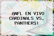 http://tecnoautos.com/wp-content/uploads/imagenes/tendencias/thumbs/nfl-en-vivo-cardinals-vs-panthers.jpg Arizona Vs Carolina. ¡NFL EN VIVO CARDINALS VS. PANTHERS!, Enlaces, Imágenes, Videos y Tweets - http://tecnoautos.com/actualidad/arizona-vs-carolina-nfl-en-vivo-cardinals-vs-panthers/