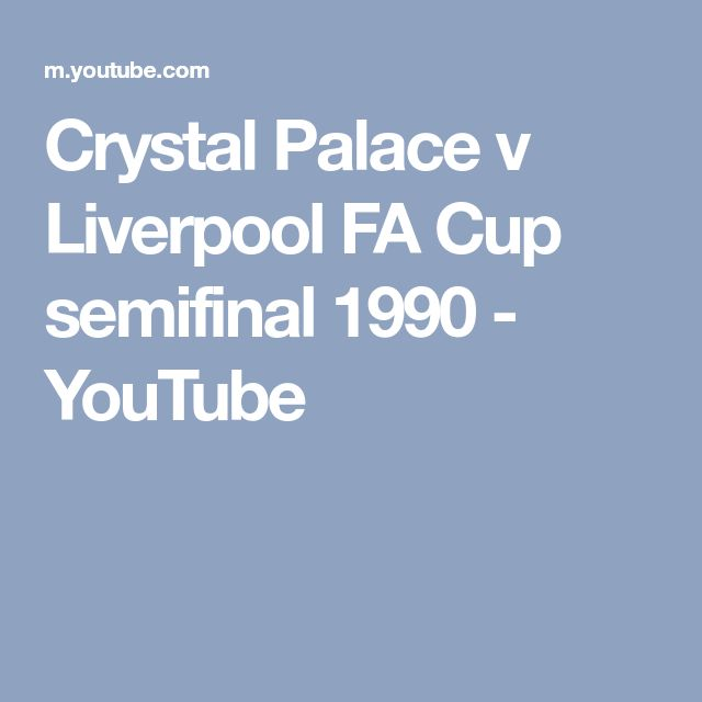 Crystal Palace v Liverpool FA Cup semifinal 1990 - YouTube