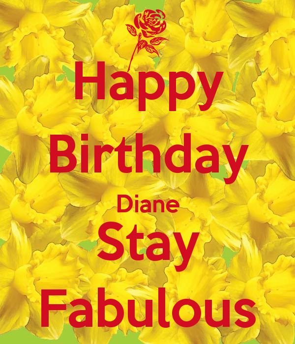 Happy Birthday Diane Stay Fabulous Png 600 215 700