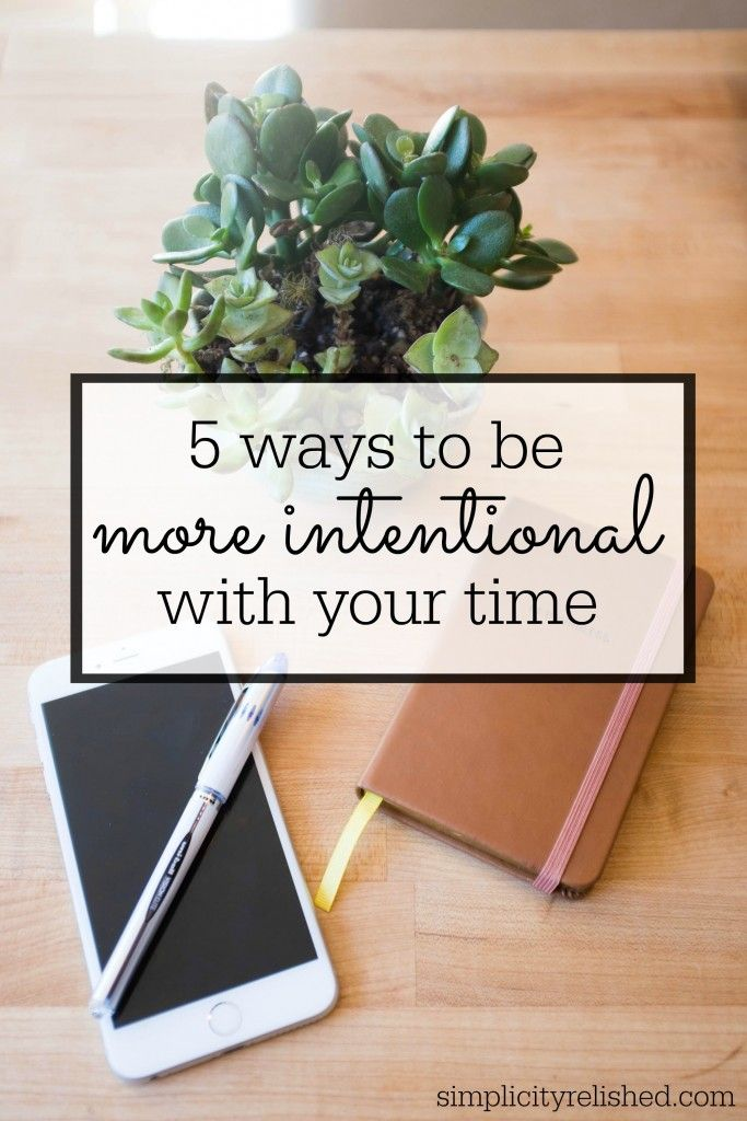 Sick of wasting time? Here are 5 strategies for being more intentional with your hours, days and weeks. Step one: categorize your tasks and designate a time slot. Read on for more! | 5 Ways to be More Intentional with Your Time