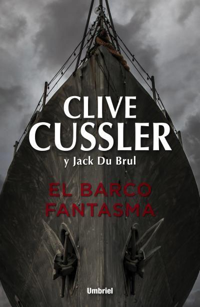 El barco fantasma // Clive Cussler // UMBRIEL THRILLER (Ediciones Urano)