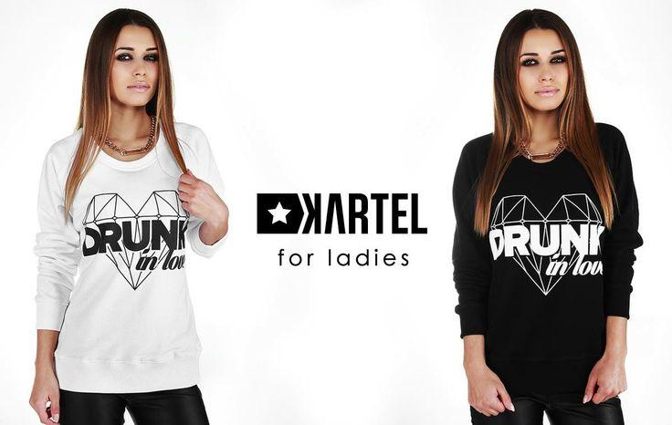 KARTEL BRAND for ladies  Sweatshirts Black & White DRUNK IN LOVE --> shop at: http://www.hustla.pl/kartel/  www.kartelbrand.com