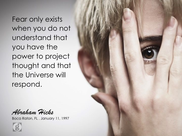 FEAR only exits when you do not understand that You have the Power to project thought and that the UNIVERSE will RESPOND. #abrahamhicks #contrast #exists