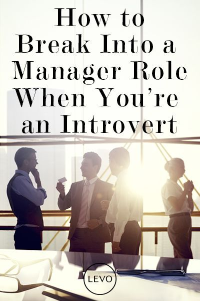 How to Break Into a Manager Role When You're an Introvert
