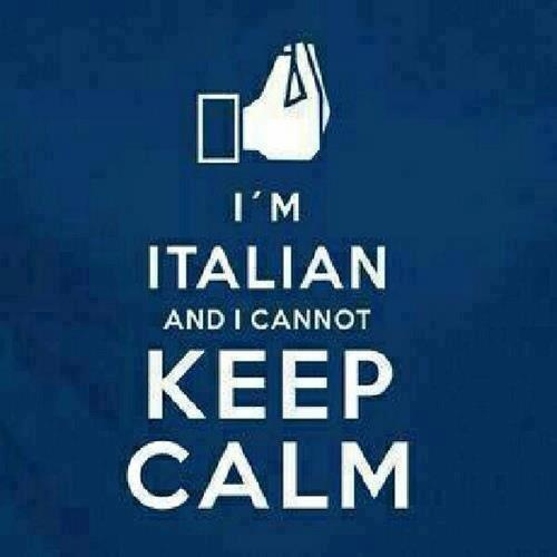 Eu sou italiano e não posso ficar calmo