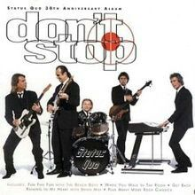 'Don't Stop' by Status Quo is an album of covers of some of their favourite songs.