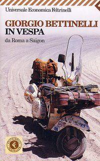 In Vespa. Da Roma a Saigon