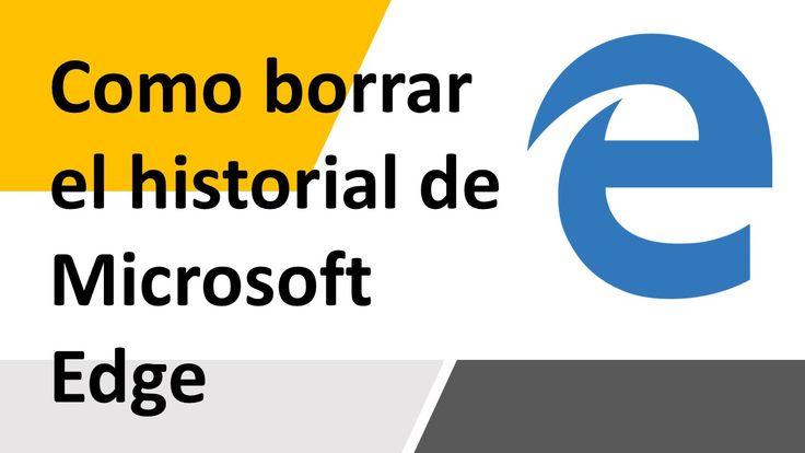Como borrar el historial de Microsoft Edge Windows 10