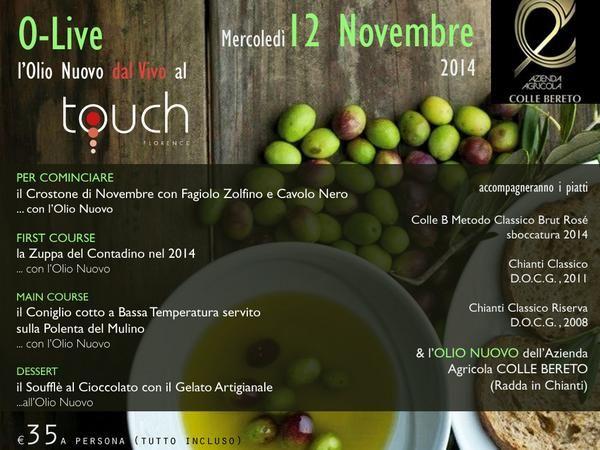 O-Live : l'#Olio Nuovo dal Vivo al Touch .  Ecco il #menu : il Crostone di Novembre con Fagiolo Zolfino e Cavolo Nero … con l'Olio Novo  la Zuppa del Contadino 2014 …con l'Olio Novo  il Coniglio cotto a Bassa Temperatura servito su la Polenta del Mulino … con l'Olio Novo  il Soufflé al Cioccolato con il Gelato Artigianale … all'Olio Novo  Per info e prenotazioni  #Ristorante Touch Florence  Tel: +39 055 24 66 150 E-mail: info@touchflorence.com www.touchflorence.com