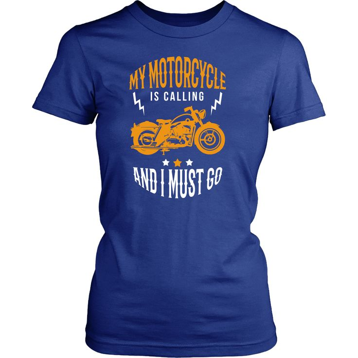 My motorcycle is calling and I must go Motorcycle T Shirt