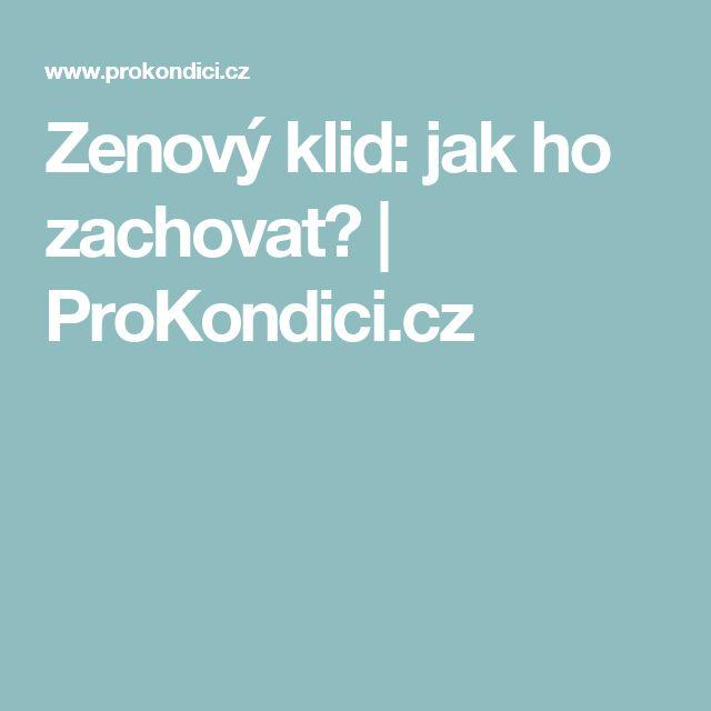 Zenový klid: jak ho zachovat? | ProKondici.cz
