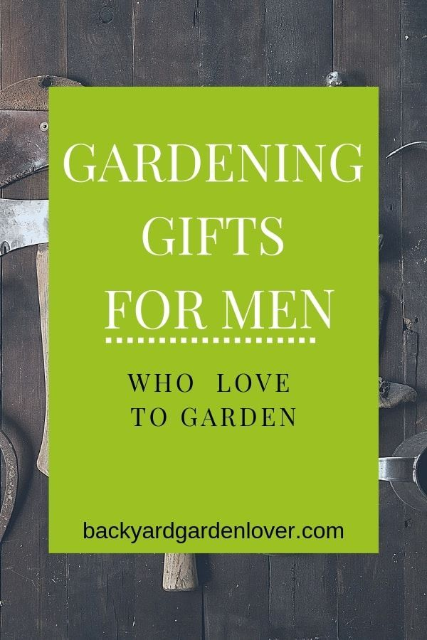 25 Manly Gardening Gifts For Men Who Love To Garden ✿ Garden