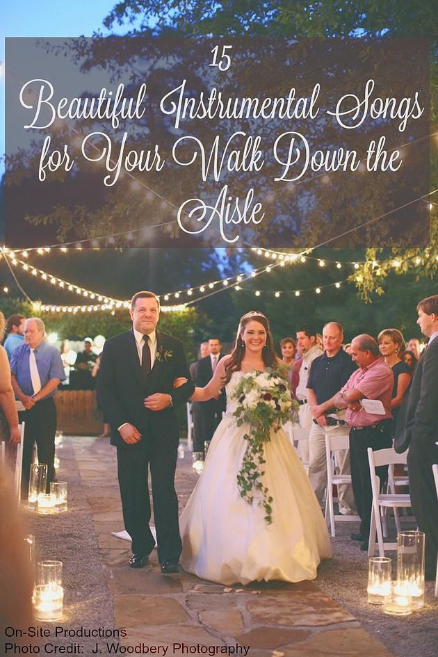 On-Site Wedding Receptions | 15 Beautiful Instrumental Songs for Your Walk Down the Aisle. I LOVE these selections!