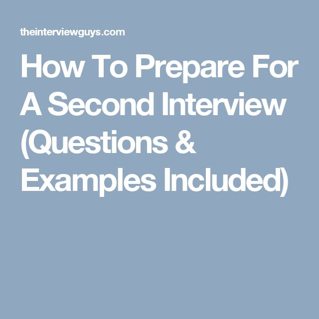 How To Prepare For A Second Interview (Questions & Examples Included)