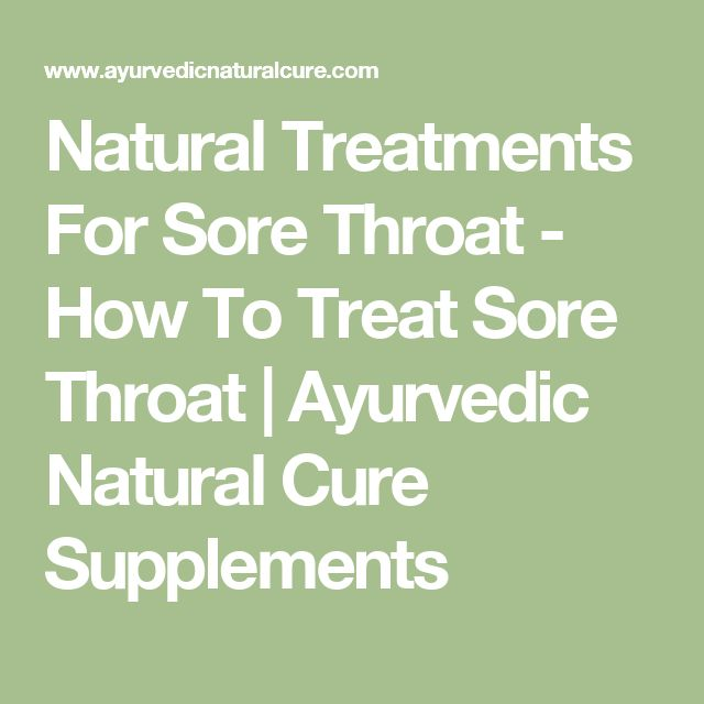 Natural Treatments For Sore Throat - How To Treat Sore Throat | Ayurvedic Natural Cure Supplements