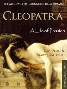 Cleopatra: A Life of Passion is the worldwide bestselling original historical romance about the life, lusts, passions and loves of Egypt's last pharaoh and Greek queen... Cleopatra: A Life of Passion by G.M. Ebbers and Mary J. Safford. Buy this eBook on #Kobo: www.kobobooks.com/ebook/CLEOPATRA-LIFE-OF-PASSION-Special/book-nClAmpj-9UKgz0J1isfFJQ/page1.html