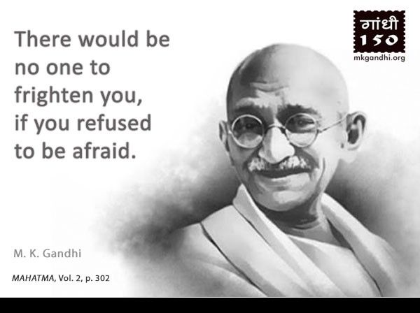 Thought For The Day Fearless Gandhi Quotes Inspiration Gandhi Quotes Ghandi Quotes