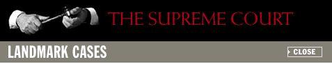 The Supreme Court Landmark Cases