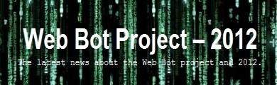Web Bot, or the Web Bot Project, refers to an Internet bot software program that is claimed to be able to predict future events by tracking keywords entered on the Internet. It was created in 1997, originally to predict stock market trends.