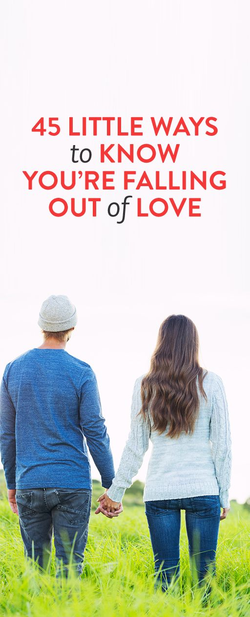 45 little ways to know you're falling out of love