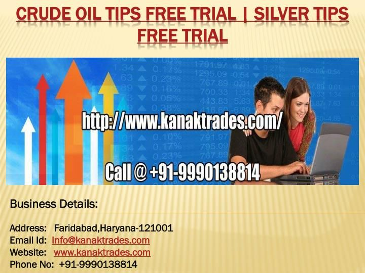 Kanak Trades offers Silver Tips Free Trial,Commodity Free Trial,Free Mcx Trial,Free Gold Mcx Tips,Intraday Free Trial,Commodity Tips Free Trial,Mcx Commodity Tips Free Trial,Free Trial Commodity Tips,Commodity Silver Tips Free Trial,MCX Gold Tips Free Trial,Gold Tips Free Trial,Commodity Gold Tips Free Trial,Mcx Silver Tips Free Trial,Silver Free Tips,Sureshot Mcx Tips Free Trial,Sure Shot Commodity Tips Free Trial,Gold Silver Tips Free Trial,Base Metal Tips Free Trial,Intraday gold tips…